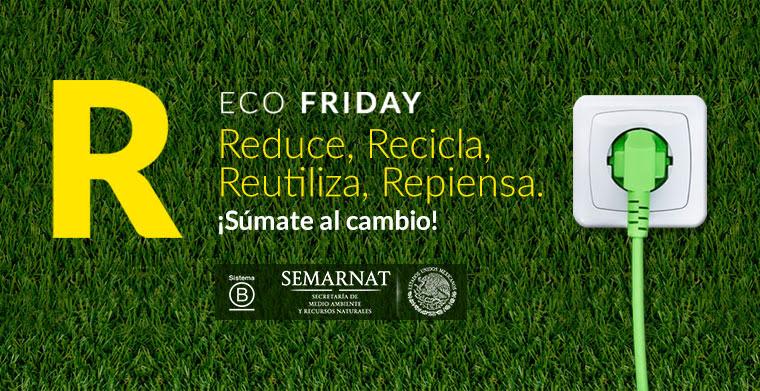 ecofriday Llega a México EcoFriday 2017 ¡Súmate al cambio!