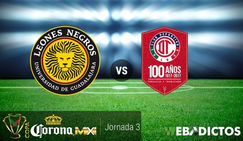 Leones Negros UDG vs Toluca, Copa MX A2017 | Resultado: 0-2 - leones-negros-udg-vs-toluca-copa-mx-apertura-2017