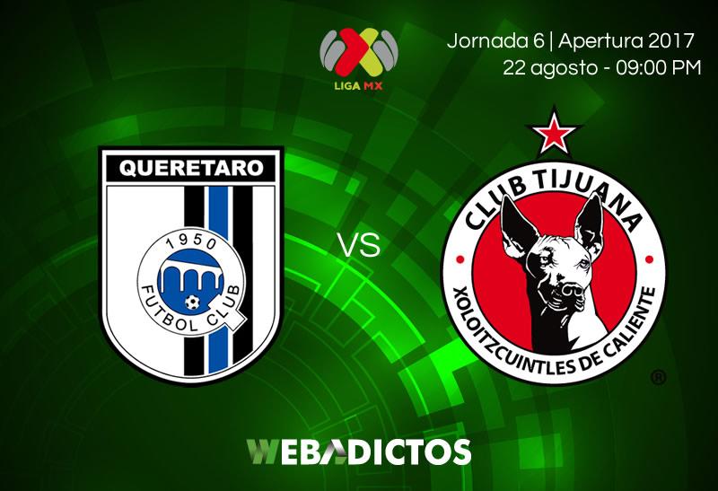 Querétaro vs Tijuana, Jornada 6 del Apertura 2017 | Resultado: 1-3 - queretaro-vs-tijuana-jornada-6-apertura-2017