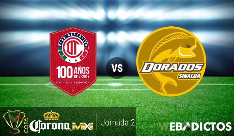 Toluca vs Dorados, Fecha 2 de Copa MX A2017 | Resultado: 3-0 - toluca-vs-dorados-copa-mx-apertura-2017