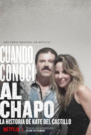 Tráiler oficial de Cuando conocí al Chapo: La historia de Kate del Castillo