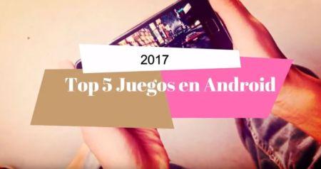 ¿Ya Conoces Cuales Fueron los 5 Mejores Juegos en Android este 2017?