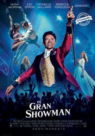 """""""El Gran Showman"""" una nueva película con Garantía Cinépolis"""