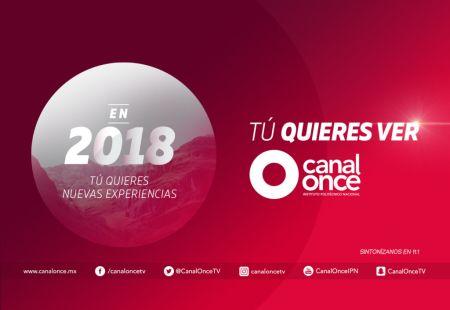 Conoce la programación 2018 de Canal Once