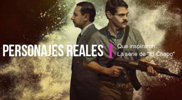 ¿Sabes quienes son los Personajes Reales que Inspiraron la serie de El Chapo? - chaporeales
