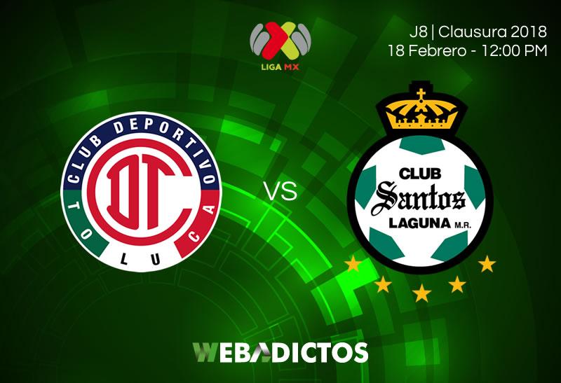 Toluca vs Santos, Jornada 8 de Liga MX C2018 ¡En vivo por internet! - toluca-vs-santos-clausura-2018-j8