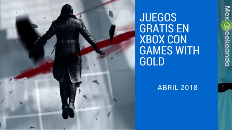 Juegos Gratis en Tu cuenta de Xbox con Games With Gold en Abril de 2018