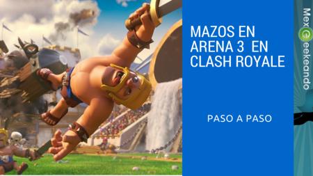 Jugando la Arena 3 de Clash Royale Mejores Mazo