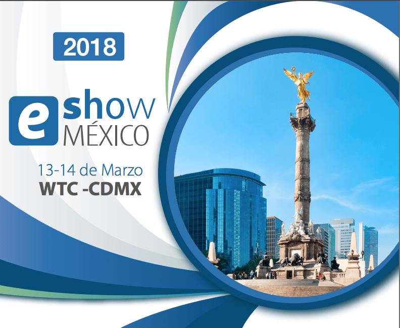 eshow mexico 2018 eShow México 2018, feria de negocios de eCommerce, Marketing digital y tecnología