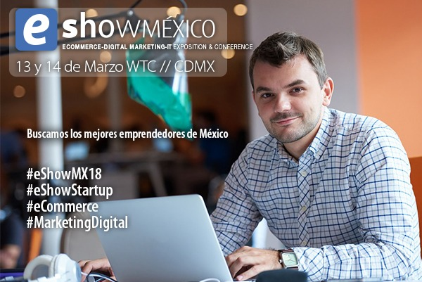 img 20180309 wa0018 eShow México 2018, feria de negocios de eCommerce, Marketing digital y tecnología
