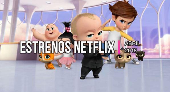 Estrenos Netflix Originales en Abril de 2018 - netflixabril2018bossbaby