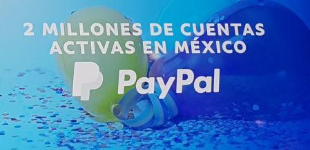 PayPal llega a los dos millones de cuentas activas en México