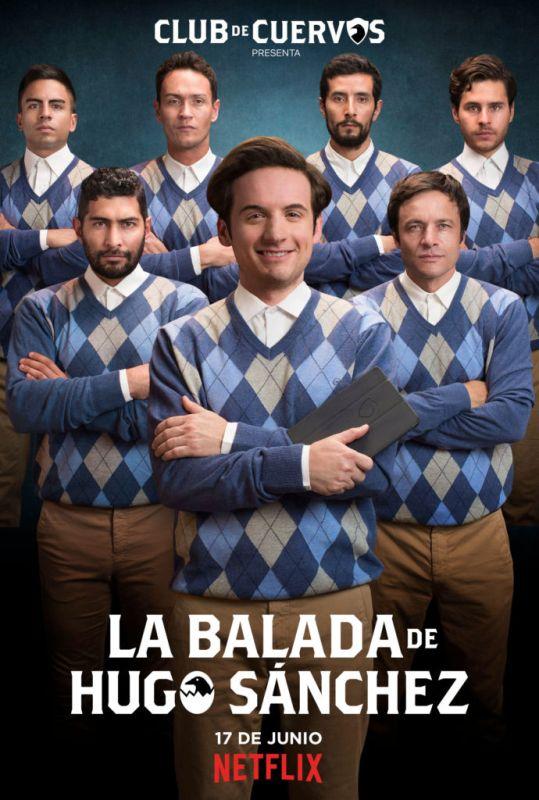 netflix la balada de hugo sanchez 539x800 La Balada de Hugo Sánchez de Club de Cuervos solo en Netflix