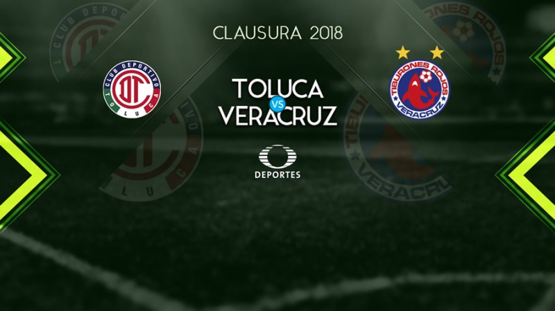 Toluca vs Veracruz, Jornada 16 del Clausura 2018 ¡En vivo por internet! - toluca-vs-veracruz-j16-clausura-2018-televisa-deportes