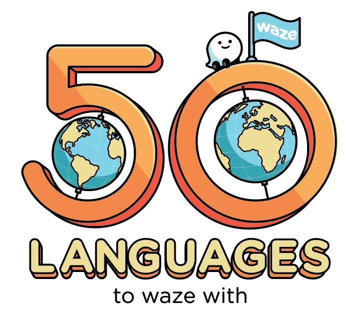 waze en 50 idiomas Waze ya disponible en más de 50 idiomas para tu elección