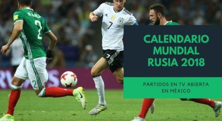 Partidos del mundial de Rusia 2018 en televisión abierta en México