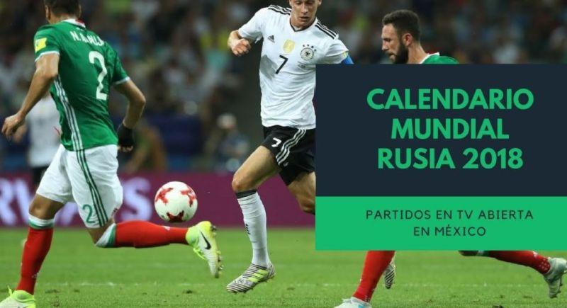 Partidos del mundial de Rusia 2018 en televisión abierta en México - calendariorusia2018-800x435