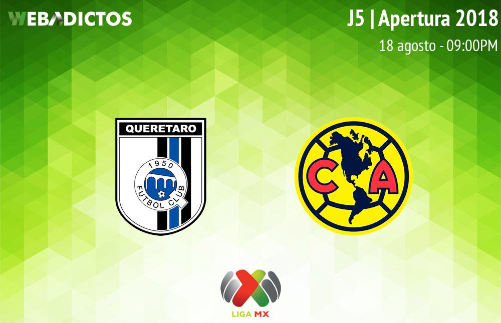 Querétaro vs América, J5 de Liga MX Apertura 2018 ¡En vivo por internet! - queretaro-vs-america-apertura-2018