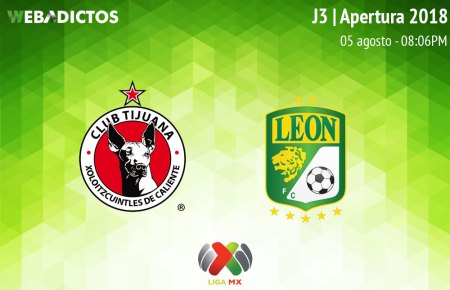 Tijuana vs León, Jornada 3 del Apertura 2018 ¡En vivo por internet!