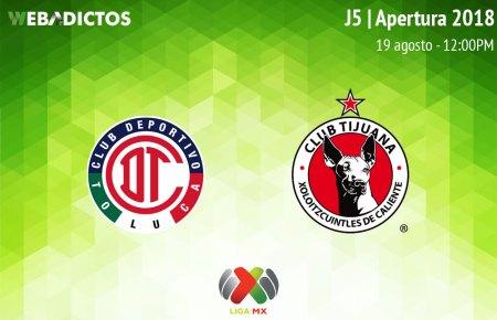 Toluca vs Tijuana, Jornada 5 del Apertura 2018 ¡En vivo por internet!