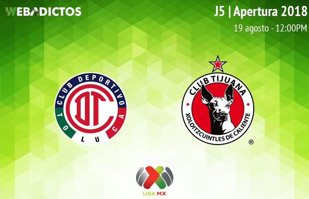 Toluca vs Tijuana, Jornada 5 del Apertura 2018 ¡En vivo por internet! - toluca-vs-tijuana-apertura-2018