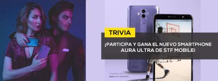 TRIVIA: Participa y ¡Gana el nuevo smartphone AURA Ultra de STF mobile!