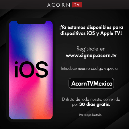 Acorn TV ¡ya disponible para dispositivos iOS y Apple TV en México!