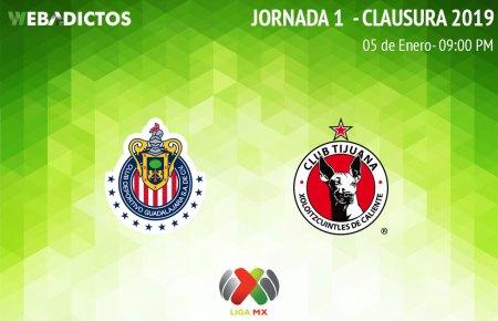 Chivas vs Tijuana, Jornada 1 del Clausura 2019 ¡En vivo por internet!