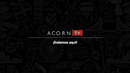Acorn TV alcanzará un millón de suscriptores alrededor del mundo este 2019