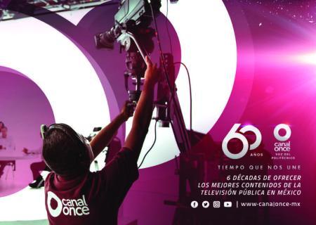 Canal Once celebra 60 años de ser la televisora politécnica
