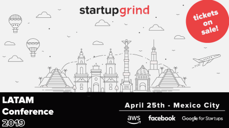 Startup Grind Latam Conference 2019 llega a la CDMX en 25 abril