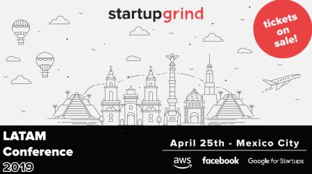 Startup Grind Latam Conference 2019 llega a la CDMX en 25 abril