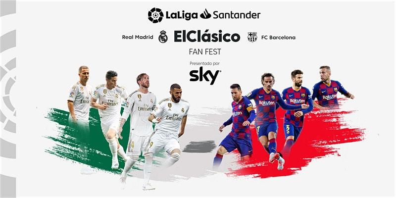 Ve el Clásico Real Madrid vs Barcelona en pantalla gigante ¡LaLiga y SKY traen para ti el FAN FEST! - el-clasico-sky