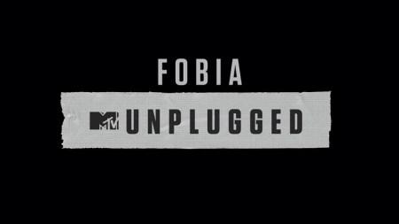 Fobia: MTV Unplugged estrenará sencillo exclusivamente por MTV el jueves 19 de noviembre