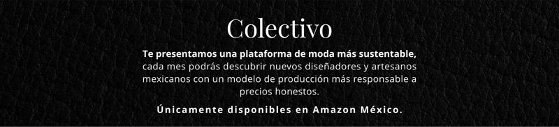 Amazon México crea Colectivo, un proyecto de moda más sustentable - amazon-colectivo