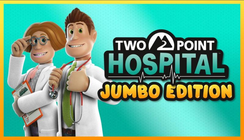 Two Point Hospital: JUMBO Edition ya está disponible para consolas - two-point-hospital-jumbo-edition-800x459