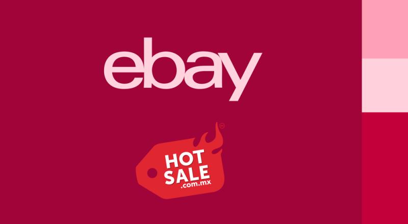Las ofertas y descuentos en eBay durante el Hot Sale México 2021 - ebay-hot-sale-2021-800x439