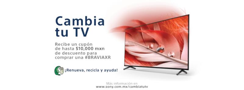 Sony México te invita a cambiar tu TV y a cambio, recibe un cupón de hasta $10,000 pesos - cambia-tu-tv