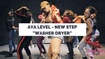 AYA LEVEL WASHER DRYER NEW STEP - DANCEHALL CHOREO 19