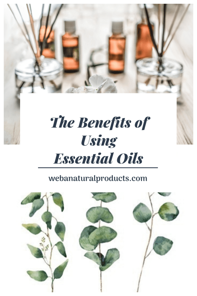 The Benefits of Using Essential Oils