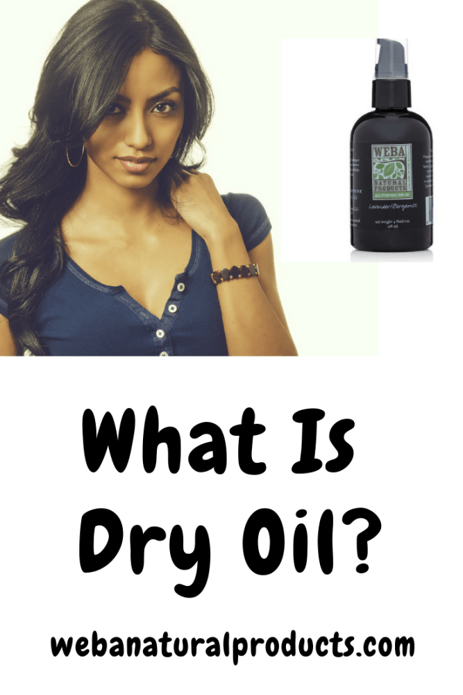 What Is Dry Oil?