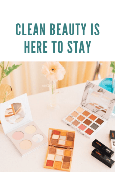 Clean beauty is here to stay blog post image