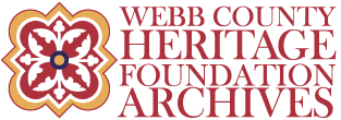 The Webb County Heritage Foundation Archives