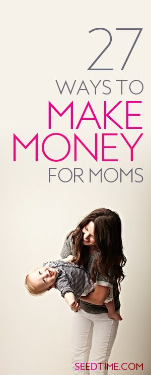 Here are 27 ideas for how you can make a little extra money from home for all the moms (stay at home and w