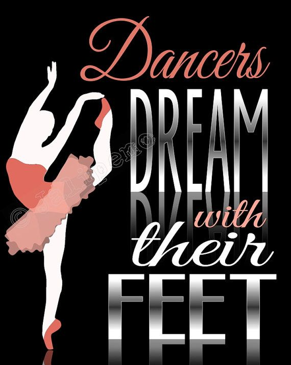 """Dancers Dream with Their Feet"" Quote Sign Print 8×10 /16×20 – Thank You Gift INSTANT DOWNLOAD Printable Wall Art Office Home"