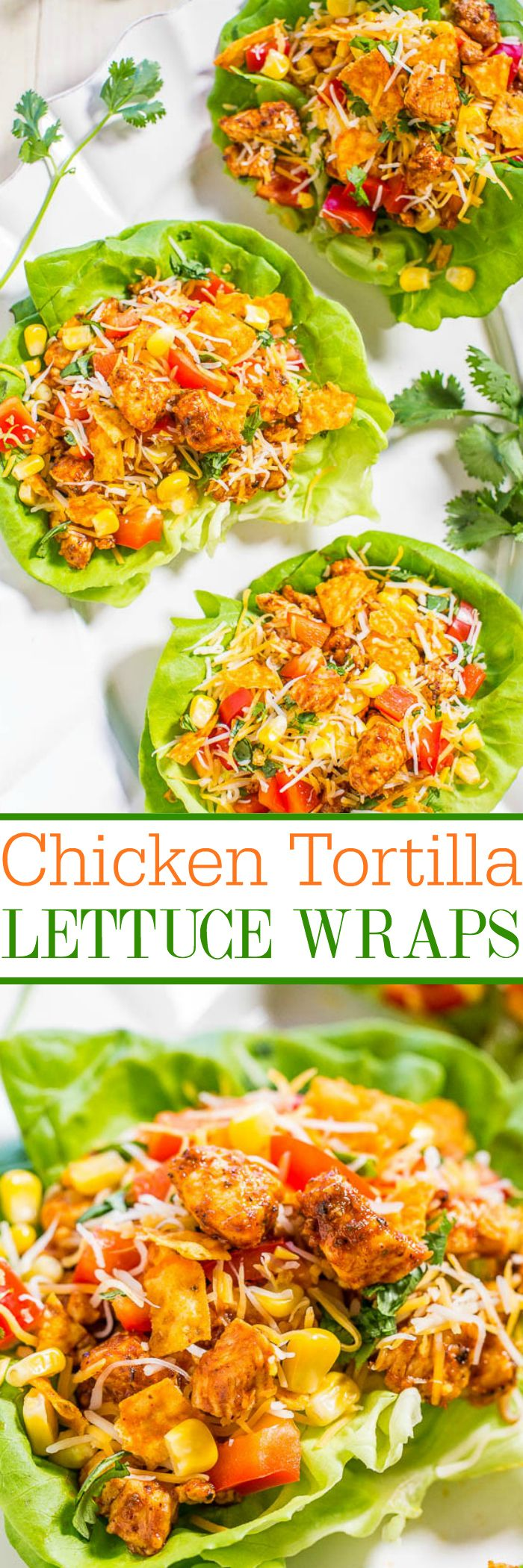 Chicken Tortilla Lettuce Wraps – Filled with Mexican flavors, there's taco-seasoned chicken, tomatoes, cor