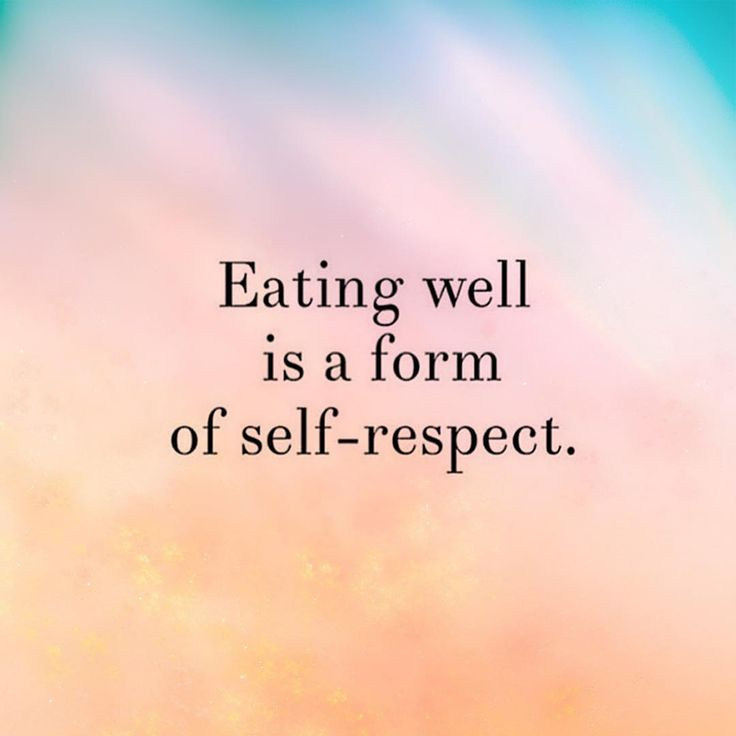 """""""Eating well is a form of self-respect."""""""