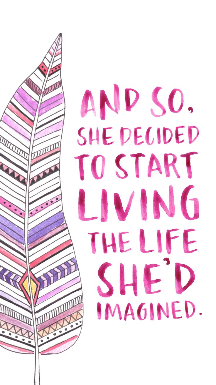 And so she decided living the life shed imagined