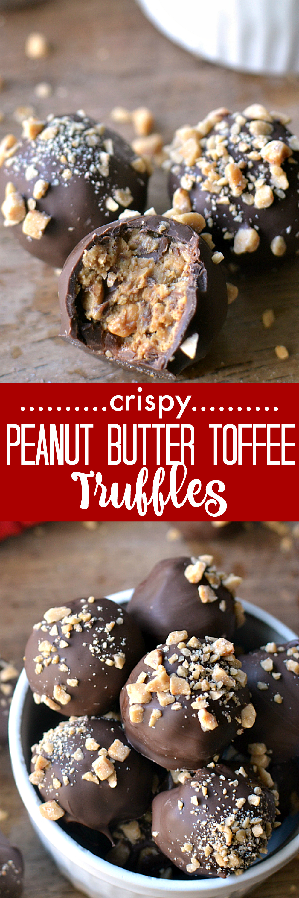 Crispy Peanut Butter Toffee Truffles – these make the BEST gifts!