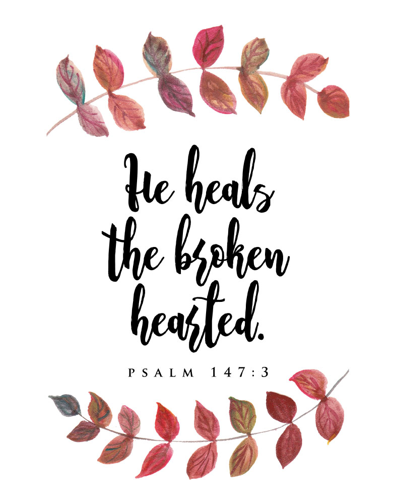 He heals the broken hearted. Psalm 147:3  Brokenness is a difficult thing to exper